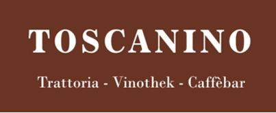 TOSCANINO – Trattoria Vinothek Caffèbar